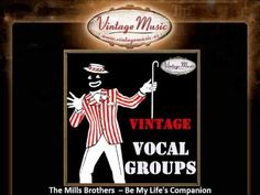 The Mills Brothers  -- Be My Life's Companion (VintageMusic.es) MY WEDDING SONG!