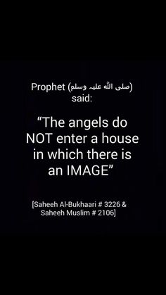 The angels do not enter a house in which there is an image.