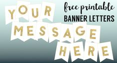 Gold Free Printable Banner Letters template. Create a DIY personalized custom banner for birthday party decor, Christmas, wedding, New Year, Holidays.