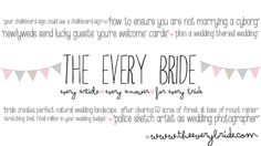 In case you missed this useful advice: How to ensure you're not marrying a cyborg... Stretching that final million in your wedding budget. We're dying over the (hilarious) advice from Every Bride -- every article, every answer, for every bride. The Every Bride http://www.theeverybride.com/