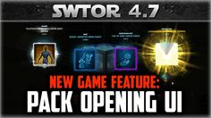 SWTOR announced New Pack Opening Experience game feature for Patch 4.7