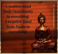 A positive mind finds opportunity in everything. A negavitve mind finds faults in everything. #budhaquotes #positivevibes #opportunity #negative #mind Best Templates, Blogger Templates, Positive Mind, Positive Vibes, Website Template, How To Look Pretty, Letting Go, Opportunity, Buddha