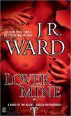 Lover Mine (Black Dagger Brotherhood Series #8)  This is John's story (aka Darius reborn)