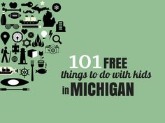 101 Free Things to do With Kids in Michigan - grkids.com - Michigan is overflowing with so many fascinating things–history, nature, invention, art–that you'll never tire of finding something to do in this great state. And since we don't think adventure needs to break the bank, we raised the stakes a little and compiled a list of purely FREE (or nearly free) things to do with your kids in Michigan.