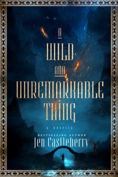 Release Blitz - A Wild and Unremarkable Thing by Jen Castleberry