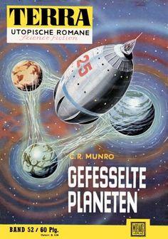 Terra SF 52 Gefesselte Planeten   C. R. Munro  Titelbild 1. Auflage:  Karl Stephan.#