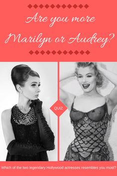 Marilyn Monroe and Audrey Hepburn are two legendary actresses from the golden age of Hollywood. But the images they created couldn't have been more different. Want to know which of these magnificent ladies embody you? Take the quiz and find out!