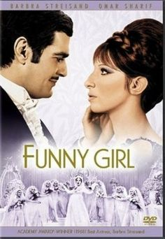 "Funny Girl   My favorite movie to cry over. Omar Shariff - not so hard to look at!  Babs is ""Fanny Bryce"".  Music is classic."