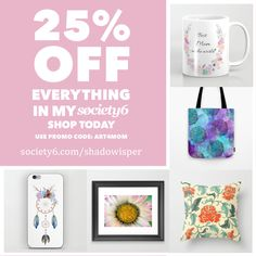 Mothe's Day will be soon, grab 25% discount on Society6 with code ART4MOM.  Designs are available on many items: clothes, coffe mugs, pillows, tote bags, iphone cases, art prints and many more :)