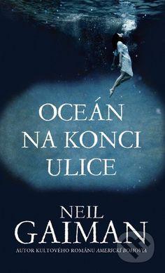 Martinus.sk > Knihy: Oceán na konci ulice (Neil Gaiman)