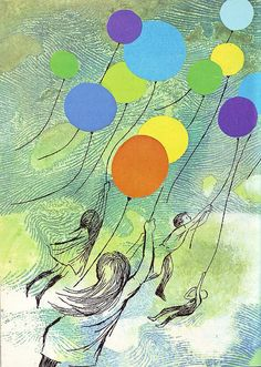 Balloons from the birthdays of all the years    Illustration by Ati Forberg from 'Attic of the Wind' by Doris Herold Lund. Published by World's Work, 1966.