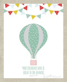 Bible Verse Wall Art Print | Children | Nursery | Gender Neutral | Psalm 57:10 | Hot Air Balloon