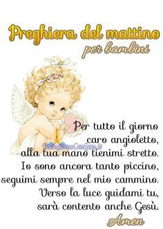Preghiera del mattino per bambini - BuongiornoConGesu.it Angel Pictures, Montessori Baby, Pray, Nostalgia, Teddy Bear, Mamma, Education, Kids, Fantasy House