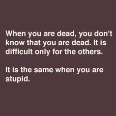 Death and being stupid