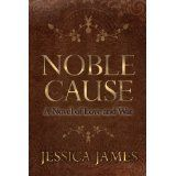 Noble Cause: A Civil War Novel of Love and War (Kindle Edition)By Jessica James
