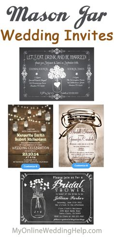 "Mason jar wedding invitations...you plan to have them at your wedding. Why not on the invites? Note, a couple of these say ""bridal shower"" but the text is totally customizable. Could say something like ""wedding celebration"" instead. (there are other styles on the page, too.) #myonlineweddinghelp"