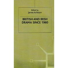 British and Irish Drama Since 1960. This collection of 15 essays surveys the work of some of the most major British and Irish dramatists since 1960. Included are four dramatists - Samuel Beckett, Harold Pinter, Peter Shaffer and Peter Nichols - who began writing plays before 1960, and whose work has since continued to develop. Most of the dramatists considered, however, are those who have begun writing more recently, and who illustrate some of the distinctive characteristics of British and…