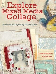 Explore Mixed Media Collage | New Methods with Classic Techniques | InterweaveStore.com