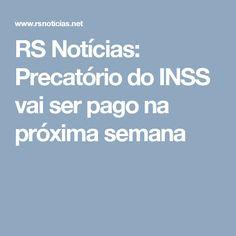RS Notícias: Precatório do INSS vai ser pago na próxima semana