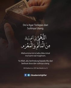 Do'a Agar Terlepas dari Sulitnya Utang. Islamic Love Quotes, Islamic Inspirational Quotes, Muslim Quotes, Prayer Verses, Quran Verses, Quran Quotes, Hijrah Islam, Doa Islam, Reminder Quotes