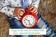 A Day in the Life of a Mom With Two Special Needs Kids |