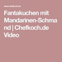 Fantakuchen mit Mandarinen-Schmand | Chefkoch.de Video
