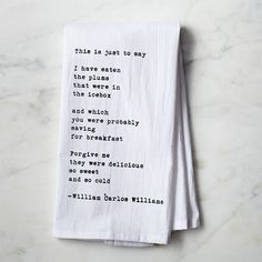 William Carlos Williams tea towel, found this poem in a literature book in high school. It's so odd...