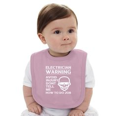 Avoid Injury Dont Tell Me How To Do Job Electrician Baby Bib