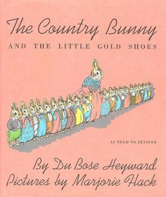 The Country Bunny and the Little Gold Shoes: We still love this 1939 classic.