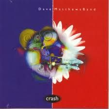 Dave Matthews Band - Crash    It's nice to be able to listen to this album/band again...