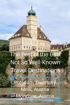 The Best of the Best: Potsdam, Melk, & Mondsee - One Road at a Time