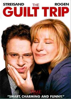 Tonight's Feature Presentation:  The Guilt Trip