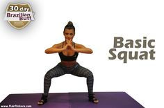 Basic Squat: Works the glutes, hamstrings, quadriceps, hip flexors and calves. - 30 Day Brazilian Butt Workout Challenge!