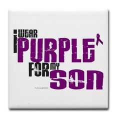 I wear purple for my son! Cure Cystic Fibrosis