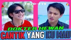 FTV SCTV DOKTER HEWAN CANTIK YANG KU MAU - FTV Terbaru 2015 [Vino G Bast...