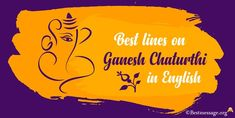 Find the best Ganesh Chaturthi Lines and Quotes in English. Few Essay Lines on Ganesh Chaturthi for Students and Children. Ganesh Chaturthi Messages, English Quotes, Best Quotes, Students, Children, Fictional Characters, Young Children, Boys, Best Quotes Ever