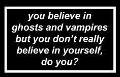 I'm so dumb I thought this was like implying you were a ghost or vampire it's not though it's actually supposed to be really deep