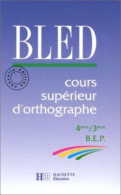 BLED : cours supérieurs d'orthographe 4e, 3e livre élève, édition 1992 (French Edition) null http://www.amazon.ca/dp/2010187091/ref=cm_sw_r_pi_dp_-8AZub12A5V0W