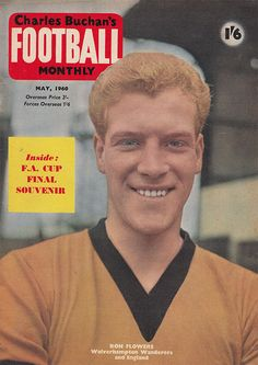 July Wolverhampton Wanderers and England wing half Ron Flowers, at Molinuex. Laws Of The Game, Association Football, Most Popular Sports, Wolverhampton, Golden Age, Fifa, World Cup, Magazines, England