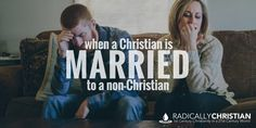 I have received several e-mails and messages asking me to write a blog post about Christians marrying, and being married to, non-Christians. This can be an incredibly difficult situation and a sens…