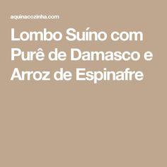 Lombo Suíno com Purê de Damasco e Arroz de Espinafre
