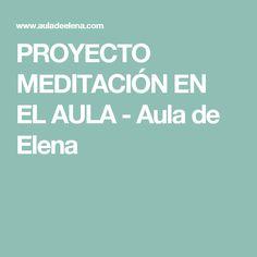 PROYECTO MEDITACIÓN EN EL AULA - Aula de Elena