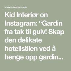 """Kid Interiør on Instagram: """"Gardin fra tak til gulv! Skap den delikate hotellstilen ved å henge opp gardinen på skinner fra taket og la de henge helt ned til gulvet…"""" Den, Math, Interior, Kids, Instagram, Sheer Curtains, Young Children, Boys, Indoor"""