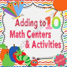 Addition Math Centers & Activities: Adding up to 10 Caterpillar Themed from Life Over C's on TeachersNotebook.com -  (80 pages)  - Math center games and printables for adding up to 10. Bump!, puzzles, matching games, color by number and more.