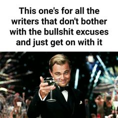 """1,340 Likes, 22 Comments - The No.1 Page for Writers (@writerposts) on Instagram: """"We all know one...🍸 . #writersofinstagram #writersofig #writers #writingcommunity #writerscommunity…"""""""