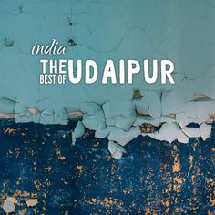 2621514da57 Are you debating whether to visit Udaipur  Well we suggest you take in the  best
