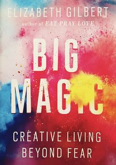 In Big Magic, Elizabeth Gilbert (author of Eat, Pray, Love) offers her tips and advice to help readers live a fulfilling creative life. Rhonda Byrne, Malcolm Gladwell, Eat Pray Love, New Books, Good Books, Books To Read, Pdf Book, Big Magic Elizabeth Gilbert, Books