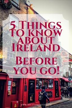 There are a few things you should know about Ireland before you visit and here are 5 things to learn before you go.