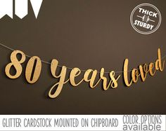 80th Birthday Banner 80 Years Loved Glitter Decorations Cursive