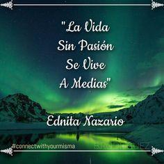 Encuentra tu pasiòn y vive. Misma #connectwithyourmisma #Blog #vive